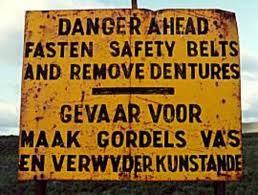 Danger ahead. Remove your dentures.