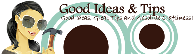 Good Ideas and Tips